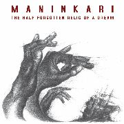 MANINKARI - THE HALF FORGOTTEN RELIC OF A DREAM