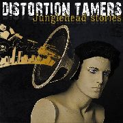 DISTORTION TAMERS - JUNGLEHEAD STORIES