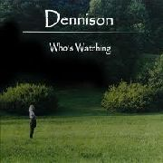 DENNISON, PATRICIA (HEAVEN & EARTH) - WHO'S WATCHING