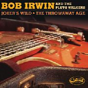 IRWIN, BOB -& THE PLUTO WALKERS- - JOKER'S WILD/THE THROWAWAY AGE