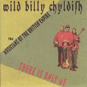 CHILDISH, BILLY -& THE MUSICIANS OF THE BRITISH EMPIRE- - THERE IS ONLY ME