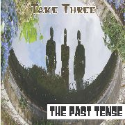 PAST TENSE - TAKE THREE