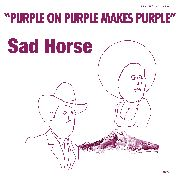 SAD HORSE - PURPLE ON PURPLE MAKES PURPLE