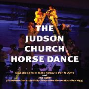 KELLEY, MIKE - THE JUDSON CHURCH HORSE DANCE