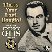 OTIS, JOHNNY - THAT'S YOUR LAST BOOGIE (3CD)
