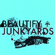 BEAUTIFY JUNKYARDS - (BLUE) FROM THE MORNING