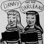 DANNY & THE DARLEANS - DON'T ASK THE QUESTION/YOU'RE DRIVI