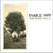 PARR, CHARLIE - WHEN THE DEVIL GOES BLIND (+CD)