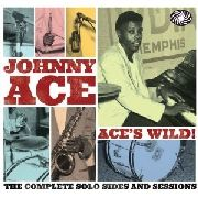 ACE, JOHNNY - ACE'S WILD! (2CD)