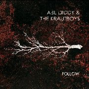 ABE DIDDY & THE KRAUTBOYS - FOLLOW