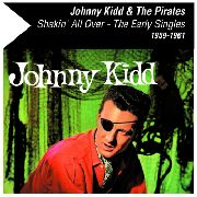KIDD, JOHNNY -& THE PIRATES- - SHAKIN' ALL OVER