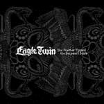EAGLE TWIN - FEATHER TIPPED THE SERPENT'S SCALE