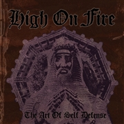 HIGH ON FIRE - ART OF SELF DEFENSE (2LP)