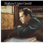 GOULD, GLENN - BRAHMS: 10 INTERMEZZI FOR PIANO