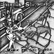 "GERMAN SHEPHERDS - MUSIC FOR SICK QUEERS (+7"")"