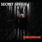 SECRET AFFAIR - SOHO DREAMS