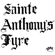 SAINTE ANTHONY'S FYRE - SAINTE ANTHONY'S FYRE