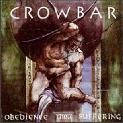CROWBAR - OBEDIENCE THROUGH SUFFERING