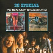 38 SPECIAL - WILD-EYED SOUTHERN BOYS/SPECIAL FOR