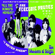 ELECTRIC PRUNES/SHADOWS OF KNIGHT - ALL THE KING'S HORSES/I NEVER KNEW