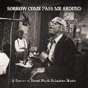 VARIOUS - SORROW COME PASS ME AROUND
