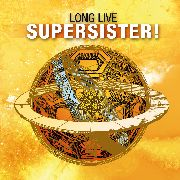 SUPERSISTER - LONG LIVE SUPERSISTER! (2LP)