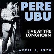 PERE UBU - LIVE AT THE LONGHORN 4/1/78 (2LP)