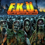 F.K.U - 4: THE RISE OF MOSH MONGERS