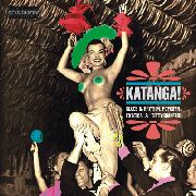 VARIOUS - KATANGA! (EXOTIC BLUES & RHYTHM, VO