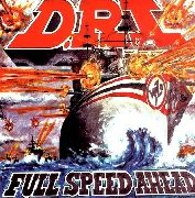 D.R.I. - FULL SPEAD AHEAD
