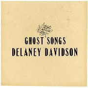 DAVIDSON, DELANEY - GHOST SONGS
