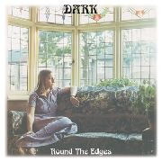 DARK (UK) - (COL) ROUND THE EDGES (ITALY)