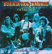 BURNIN' RED IVANHOE - CANAL TRIP (AN ANTHOLOGY) (2CD)