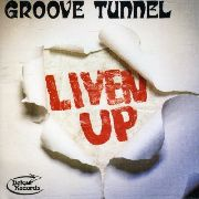 GROOVE TUNNEL - LIVEN UP!!