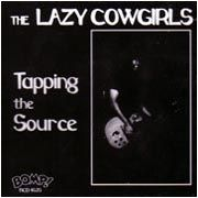 LAZY COWGIRLS - TAPPING THE SOURCE (USA)