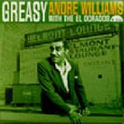 WILLIAMS, ANDRE - GREASY