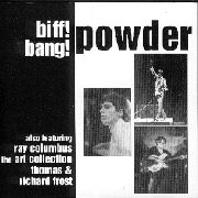 POWDER - BIFF! BANG! POWDER