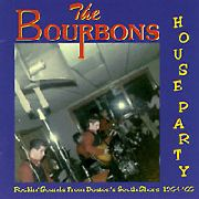 BOURBONS - HOUSE PARTY! 1964-1966