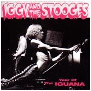 IGGY & THE STOOGES - YEAR OF THE IGUANA