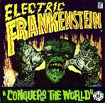 ELECTRIC FRANKENSTEIN - CONQUERS THE WORLD!