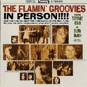 FLAMIN' GROOVIES - IN PERSON!!!!