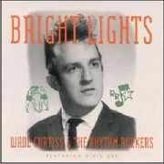 CURTISS, WADE -& THE RHYTHM ROCKERS- - BRIGHT LIGHTS