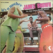 BROWN, JAMES - IT'S A MOTHER