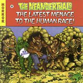 NEANDERTHALS - LATEST MENACE TO THE HUMAN RACE