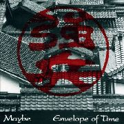MAYBE - ENVELOPE OF TIME