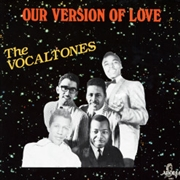 VOCALTONES - OUR VERSION OF LOVE
