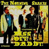 MORNING SHAKES - PISS OFF DADDY/CIVILIZATION'S DYING