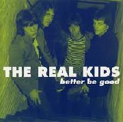 REAL KIDS - BETTER BE GOOD