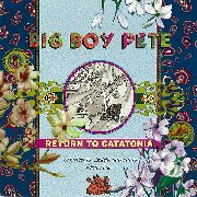 BIG BOY PETE - RETURN TO CATATONIA