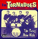 TORNADOES - THE SWAG/RAW-HIDE